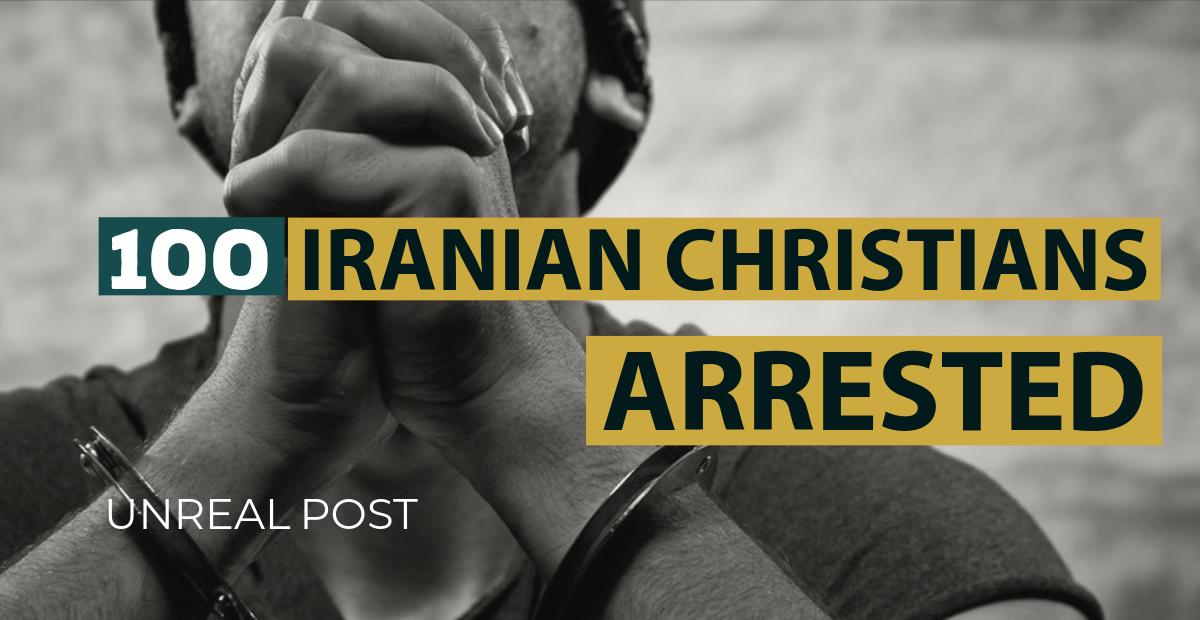 Over 100 Iranian Christians Arrested as Government Continues Crack Down on Christians