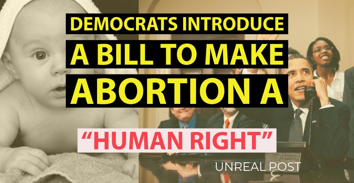 Democrats Introduced Bill that would Make Abortion a Human Right
