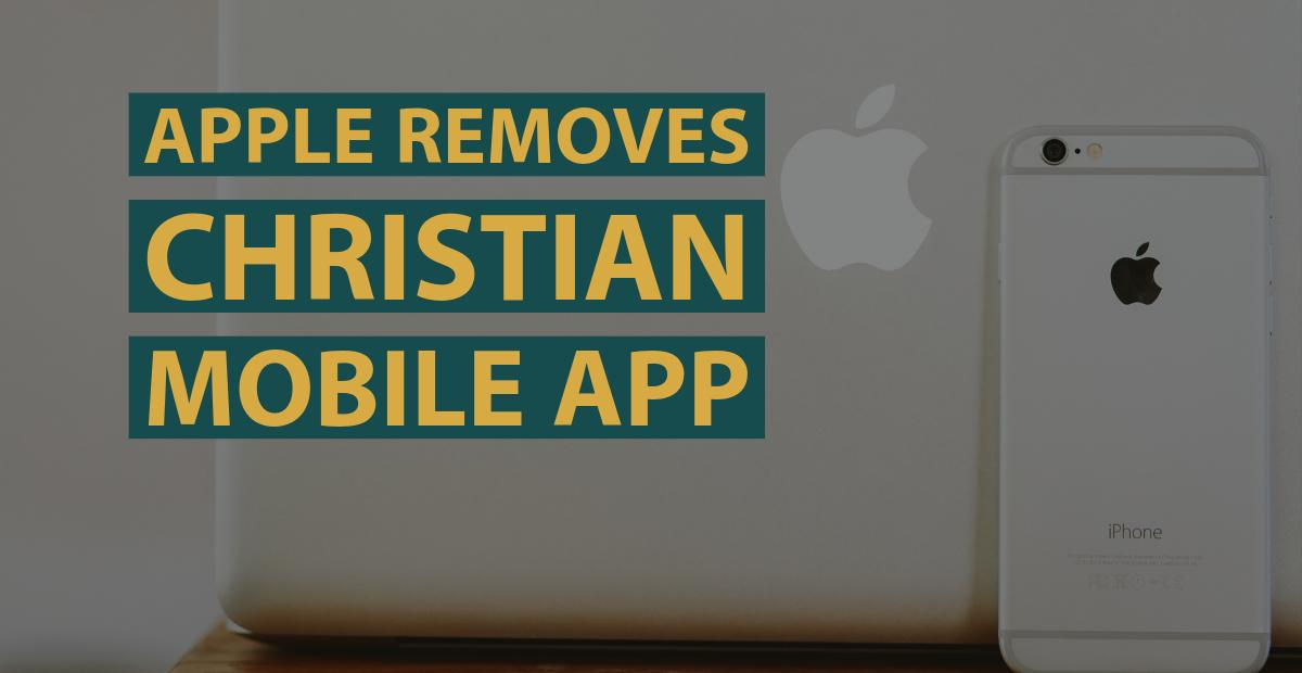 Apple Removes Christian Mobile App From Apple Store