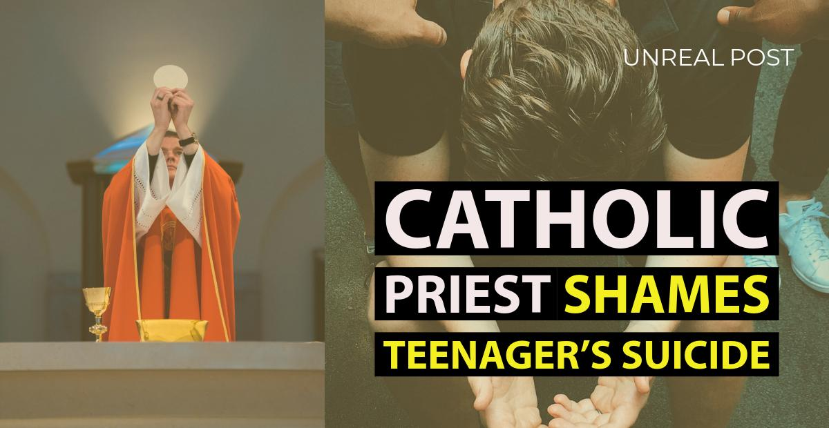 Catholic Priest Disgustingly Uses Pulpit to Shame Dead Teenager for Committing Suicide