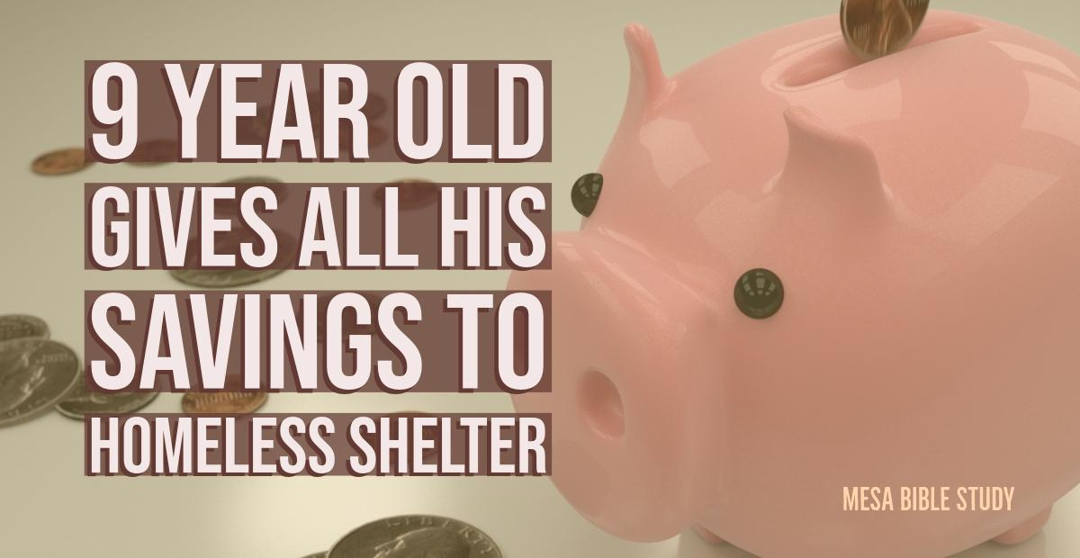 9-Year-Old Boy Donates His Savings to Homeless Shelter