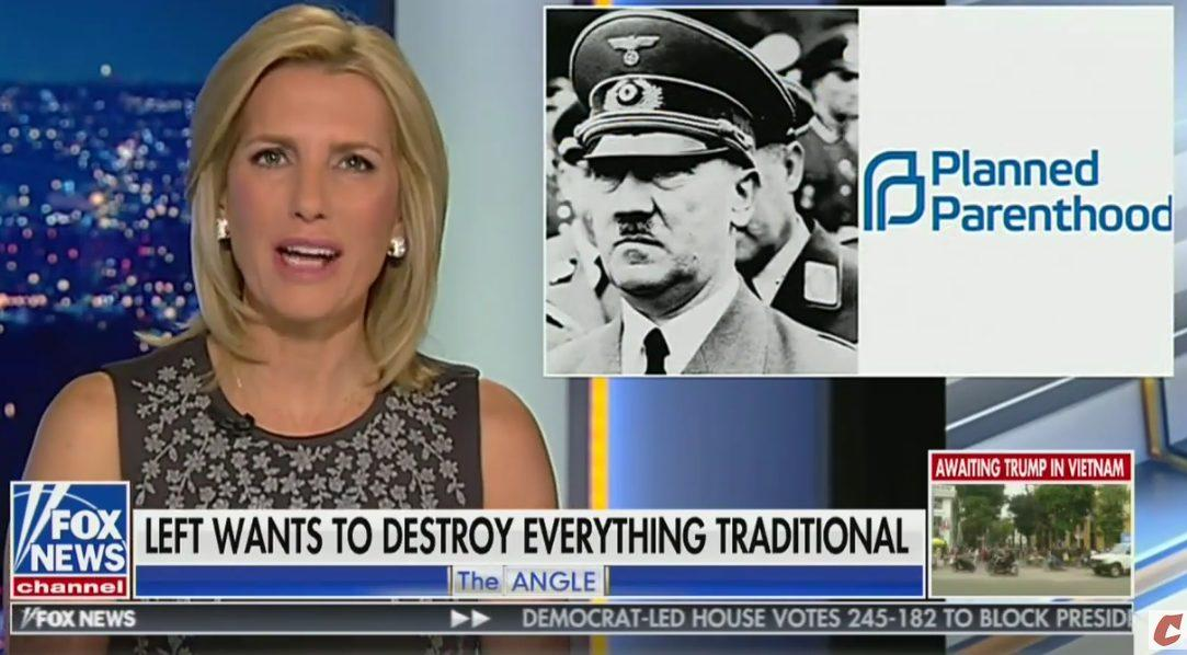 "Laura Ingraham: ""Hitler, Just Like Planned Parenthood, Practiced Mass Extermination"""