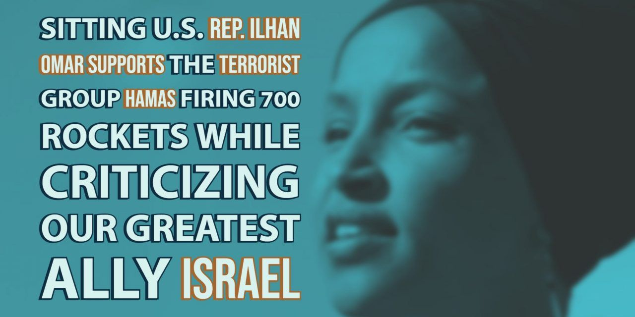 Sitting U.S. Rep. Ilhan Omar Supports the Terrorist Group Hamas Firing 700 Rockets While Criticizing our Greatest Ally Israel