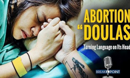 "New Group Offers ""Abortion Doulas"" to Help Women Feel Better About Killing Their Babies"